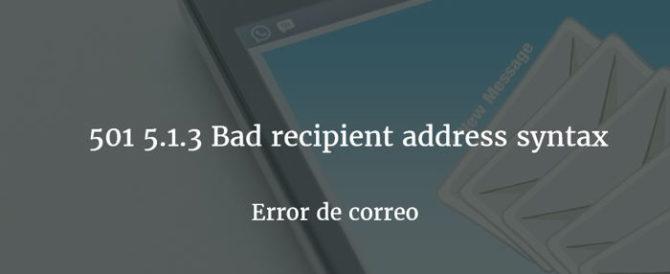 Error de correo: 501 5.1.3 Bad recipient address syntax