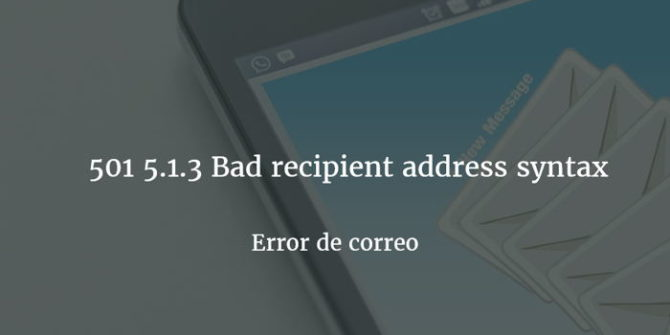 Error de correo: 501 5.1.3 Bad recipient address syntax